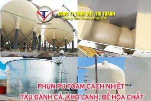 Phun Pu Foam cách nhiệt tàu đánh cá, kho lạnh, bể hóa chất