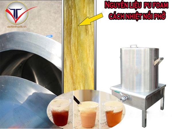 Nguyên liệu Pu Foam trong sản xuất nồi phở